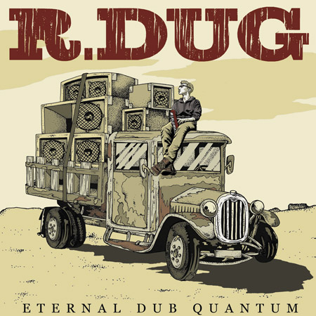 R-Dug - Eternal Dub Quantum