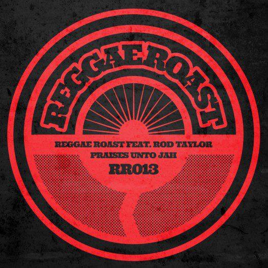 Rod Taylor - Praises Unto Jah - Reggae Roast