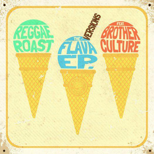 Reggae Roast ft. Brother Culture - The Flava EP