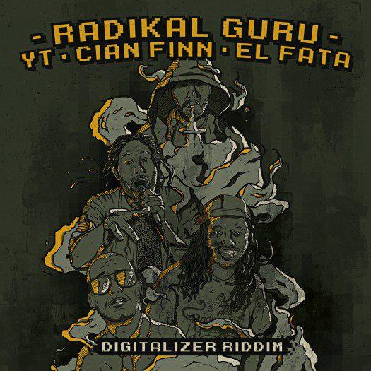 Radikal Guru feat. YT, Cian Finn & El Fata - Digitalizer Riddim