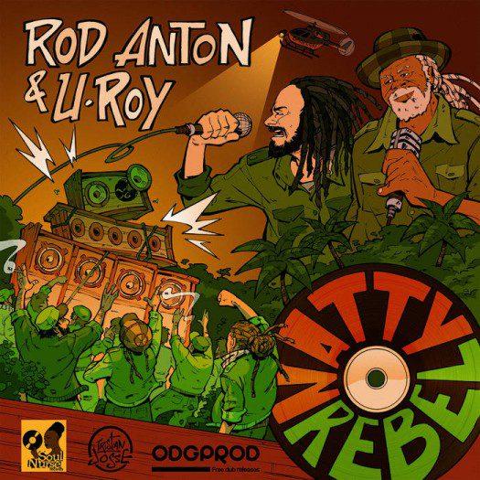 Rod Anton & U-Roy - Natty Rebel