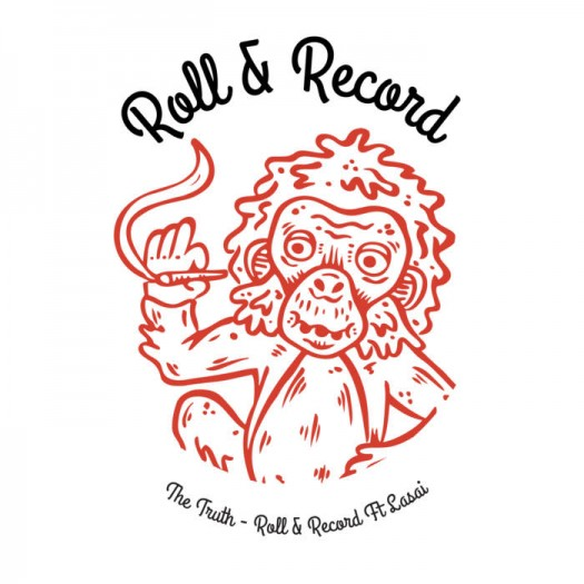 Roll & Record feat Lasai - The Truth