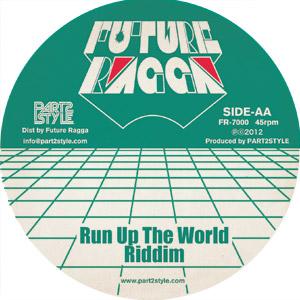 Part2Style - Run Up The World Riddim - Future Ragga