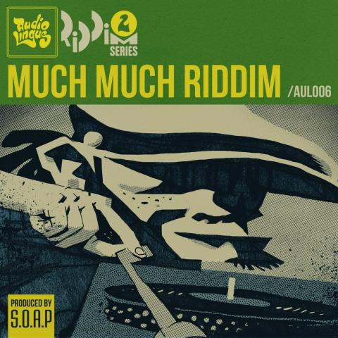 S.O.A.P - Much Much Riddim