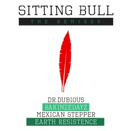 Sitting Bull - The Remixes