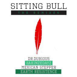 Sitting Bull - The Remixes