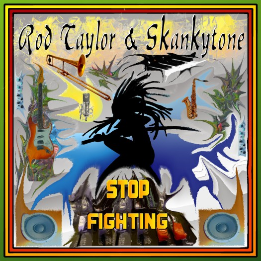 Skankytone feat Rod Taylor - Stop Fighting