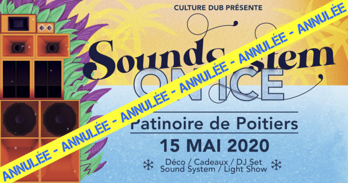 ANNULÉE – Sound System On Ice – Culture Dub Sound System
