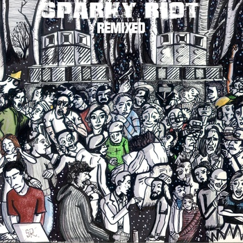 Sparky Riot - Remixed