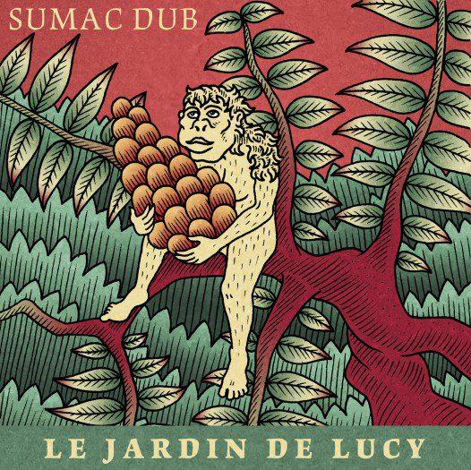 Sumac Dub - Le Jardin de Lucy