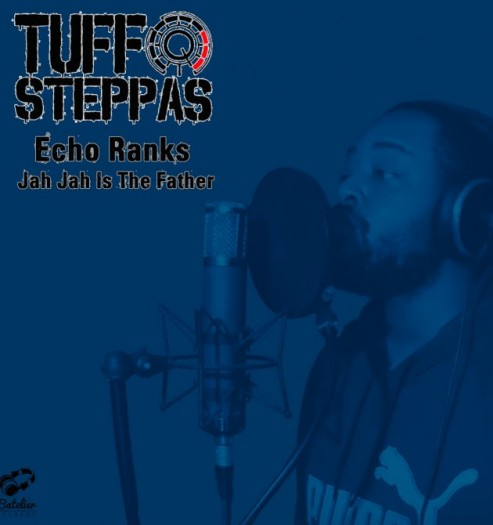 Tuff Steppas feat Echo Ranks - Jah Jah Is The Father