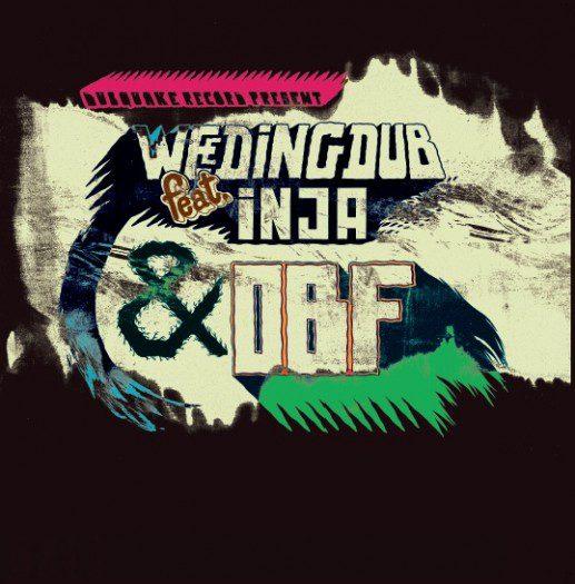 "Weeding Dub ft. Inja / OBF – 12"" Dubquake Records"