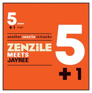 Zenzile meets Jayree - 5+1