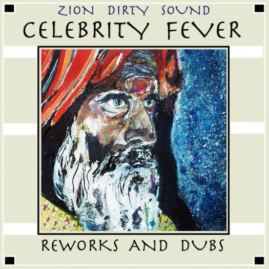 Zion Dirty Sound - Celebrity Fever / Reworks and Dubs