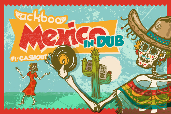 Ackboo feat Cashout - Mexico In Dub