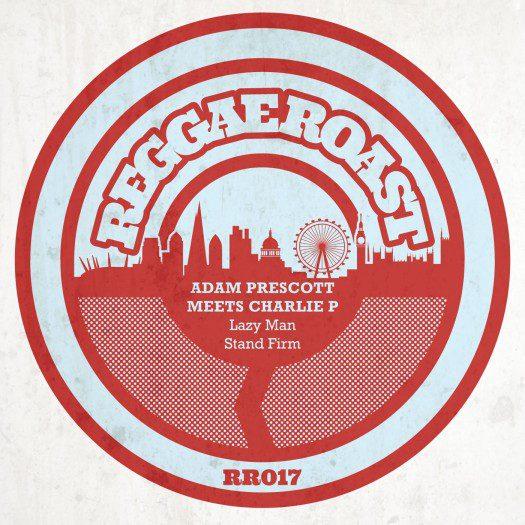 """Adam Prescott & Charlie P – 12"""" Reggae Roast"""
