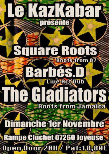 The Gladiators + Barbés.D + Square Roots