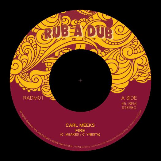 """Carl Meeks - Fire - 7"""" Rub A Dub Mrkt"""