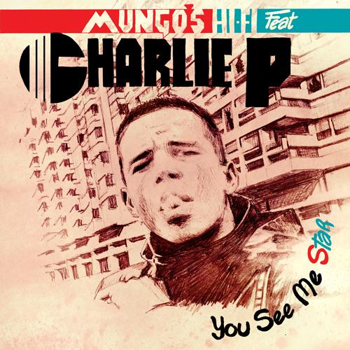 Mungo's Hi Fi ft. Charlie P - You See Me Star