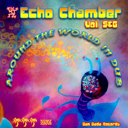 Echo Chamber - Around the World In Dub Vol. 5 & 6