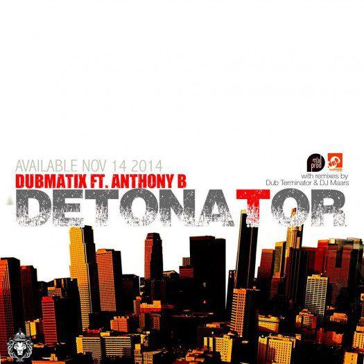 Dubmatix feat. Anthony B - Detonator EP
