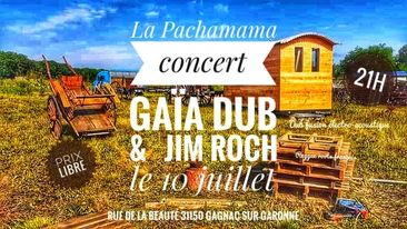 Gaïa Dub et Jim Roch à la Pachamama