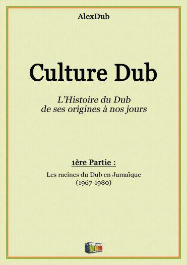 Culture Dub - L'Histoire du Dub de ses origines à nos jours