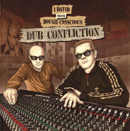 I David meets Dougie Conscious - Dub Confliction