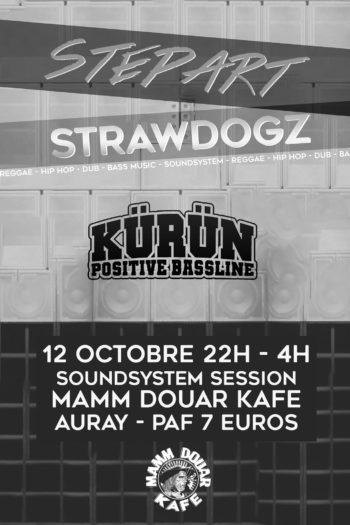 Stepart & Strawdogz meets Kurun soundsystem