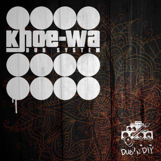 Khoe-Wa Dub System - Dub'N DIY