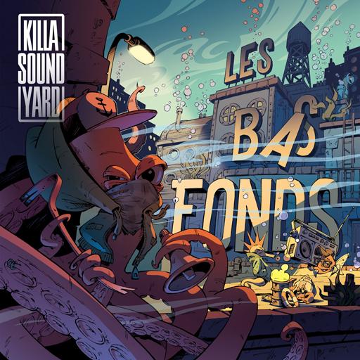 KillaSoundYard - Les Bas Fonds EP