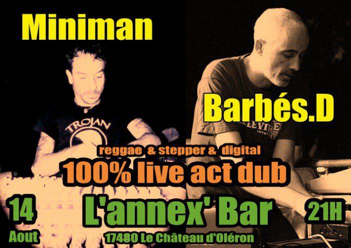 Miniman & Barbés.D 100% live act dub à L'Annex Bar