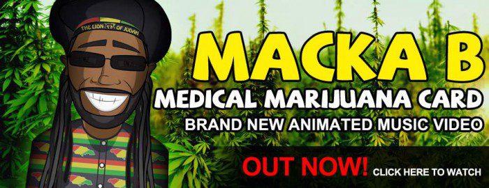 Macka B- Medical Marijuana Card