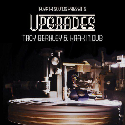 Troy Berkley & Krak In Dub - Upgrades