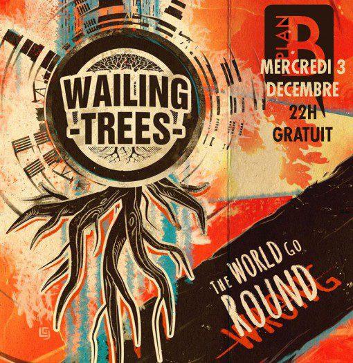 Wailing Trees Au Plan B !
